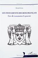 michel-ferlet-testaments-des-rois-francais200